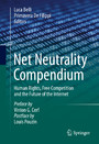 Net Neutrality Compendium - Human Rights, Free Competition and the Future of the Internet