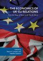 The Economics of UK-EU Relations - From the Treaty of Rome to the Vote for Brexit