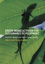 Green Inside Activism for Sustainable Development - Political Agency and Institutional Change