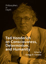 Ted Honderich on Consciousness, Determinism, and Humanity