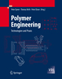 Polymer Engineering - Technologien und Praxis