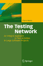 The Testing Network - An Integral Approach to Test Activities in Large Software Projects