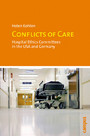 Conflicts of Care - Hospital Ethics Committees in the USA and Germany