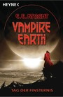 Vampire Earth - Tag der Finsternis - Roman