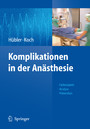 Komplikationen in der Anästhesie - Fallbeispiele Analyse Prävention