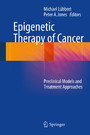 Epigenetic Therapy of Cancer - Preclinical Models and Treatment Approaches