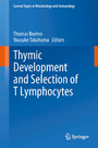 Thymic Development and Selection of T Lymphocytes