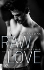 Raw Love - Gegen alles, was war