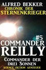 Commander Reilly #5: Commander der drei Sonnen: Chronik der Sternenkrieger