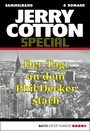Jerry Cotton Special - Sammelband 5 - Der Tag, an dem Phil Decker starb