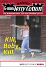 Jerry Cotton - Folge 2794 - Kill, Baby, Kill