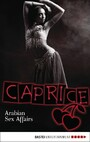 Arabian Sex Affairs - Caprice - Erotikserie