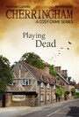 Cherringham - Playing Dead - A Cosy Crime Series