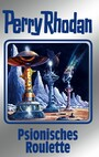 Perry Rhodan 146: Psionisches Roulette (Silberband) - 4. Band des Zyklus 'Chronofossilien'