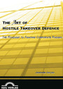 The Art of Hostile Takeover Defence