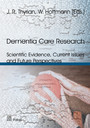 Dementia Care Research - Scientific Evidence, Current Issues and Future Perspectives