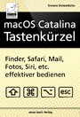 macOS Catalina Tastenkürzel - Finder, Safari, Mail, Fotos, Siri, etc. effektiver bedienen