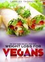 Weight Loss for Vegans - The Only Guide You Will Ever Need