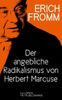 Der angebliche Radikalismus von Herbert Marcuse - Infantilization and Dispair Maskerading as Radicalism