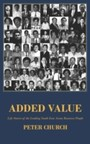 Added Value - the Life Stories of Leading South East Asian Business People