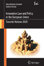 Innovation Law and Policy in the European Union - Towards Horizon 2020