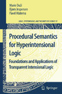 Procedural Semantics for Hyperintensional Logic - Foundations and Applications of Transparent Intensional Logic