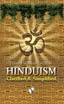 Hinduism - Clarified And Simplified - Simple explanation of Hindu Rites, Rituals, Customs & Traditions