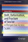 Drift, Deformation, and Fracture of Sea Ice - A Perspective Across Scales