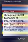 The Asteroid Impact Connection of Planetary Evolution - With Special Reference to Large Precambrian and Australian impacts