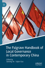 The Palgrave Handbook of Local Governance in Contemporary China