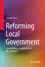 Reforming Local Government - Consolidation, Cooperation, or Re-creation?