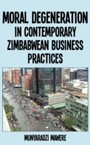 Moral Degeneration in Contemporary Zimbabwean Business Practices
