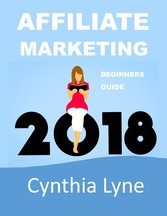 Affiliate Marketing 2018 - Beginners Guide Book to Making Money Online