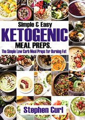 Simple & Easy Ketogenic Meal Preps - The Simple Low carb meal preps for burning fat