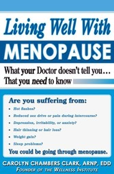 Living Well with Menopause - What Your Doctor Doesn't Tell You...That You Need To Know