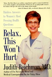 Relax, This Won't Hurt - Painless Answers to Women's Most Pressing Health Questions