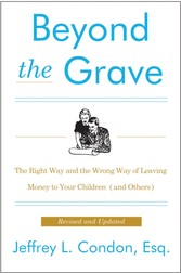 Beyond the Grave, Revised and Updated Edition - The Right Way and the Wrong Way of Leaving Money to Your Children (and Others)