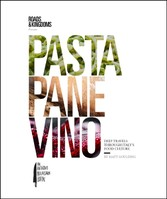 Pasta, Pane, Vino - Deep Travels Through Italy's Food Culture