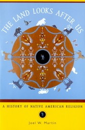 Land Looks After Us: A History of Native American Religion