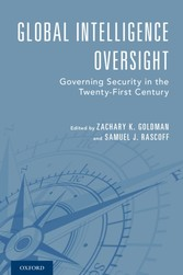 Global Intelligence Oversight - Governing Security in the Twenty-First Century