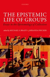 Epistemic Life of Groups: Essays in the Epistemology of Collectives