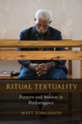 Ritual Textuality: Pattern and Motion in Performance - Pattern and Motion in Performance
