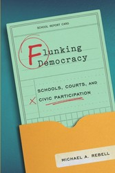 Flunking Democracy - Schools, Courts, and Civic Participation