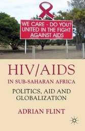 HIV/AIDS in Sub-Saharan Africa - Politics, Aid and Globalization