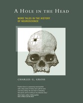 Hole in the Head - More Tales in the History of Neuroscience