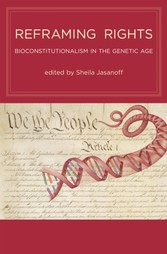Reframing Rights - Bioconstitutionalism in the Genetic Age