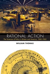 Rational Action - The Sciences of Policy in Britain and America, 1940-1960