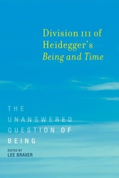 Division III of Heidegger's Being and Time - The Unanswered Question of Being