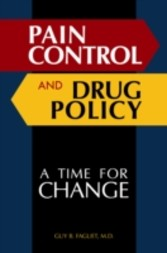 Pain Control and Drug Policy - A Time for Change