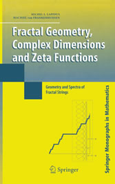 Fractal Geometry, Complex Dimensions and Zeta Functions - Geometry and Spectra of Fractal Strings